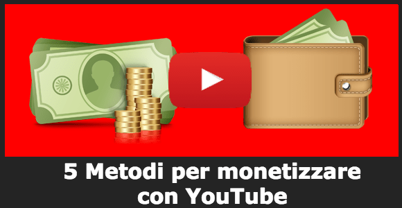 5 Metodi per monetizzare con YouTube