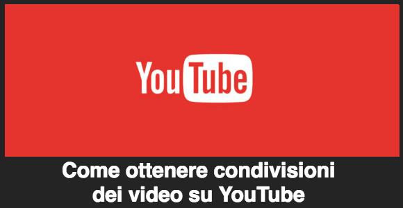 Come ottenere condivisioni dei video su YouTube