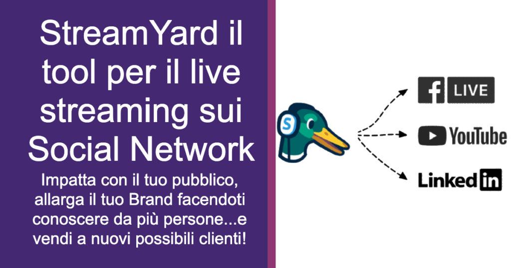 StreamYard il tool per il live streaming sui Social Network